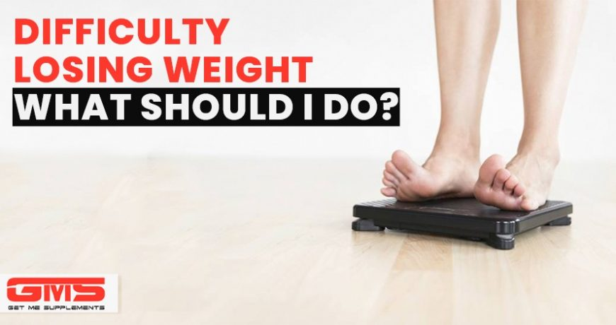 Difficulty losing weight, what should I do?